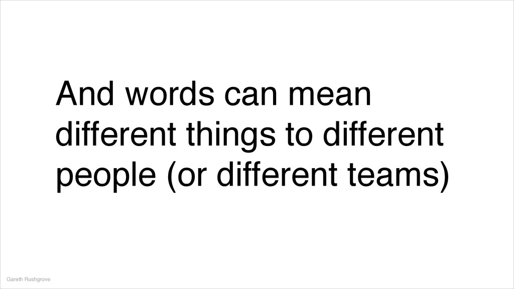 And words can mean different things to differen...