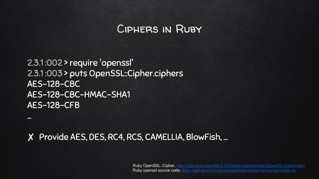 Ciphers in Ruby 2.3.1 :002 > require 'openssl' ...