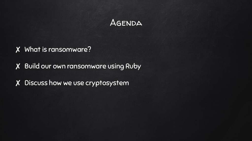Agenda ✘ What is ransomware? ✘ Build our own ra...