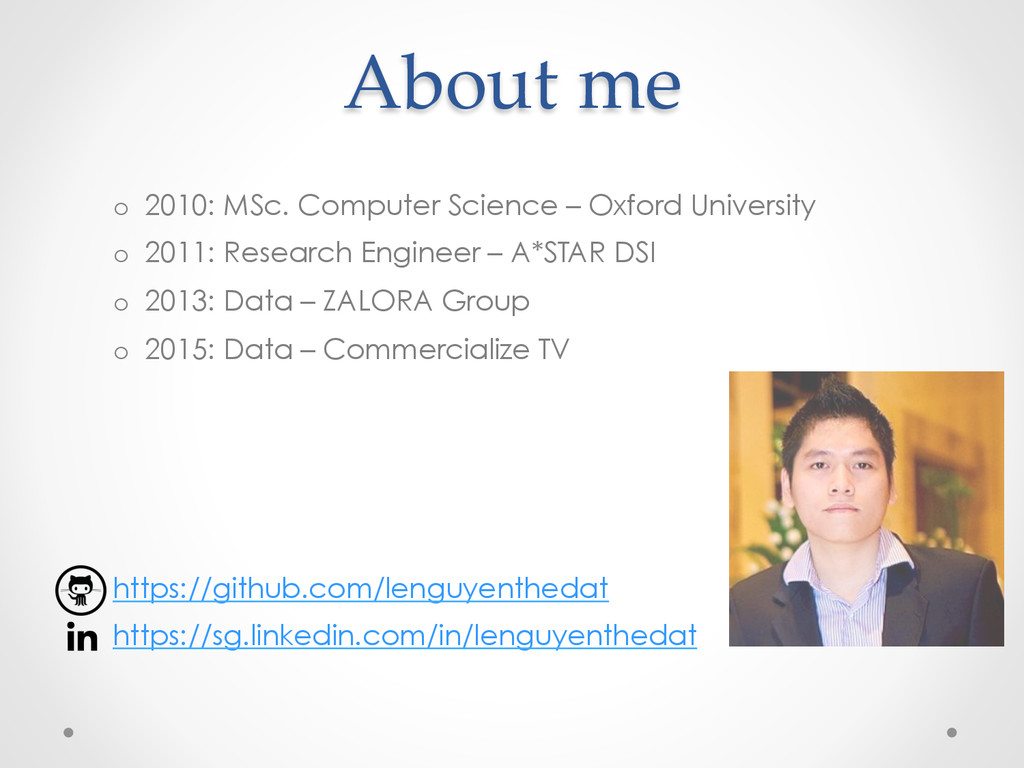 About me o 2010: MSc. Computer Science – Oxfor...