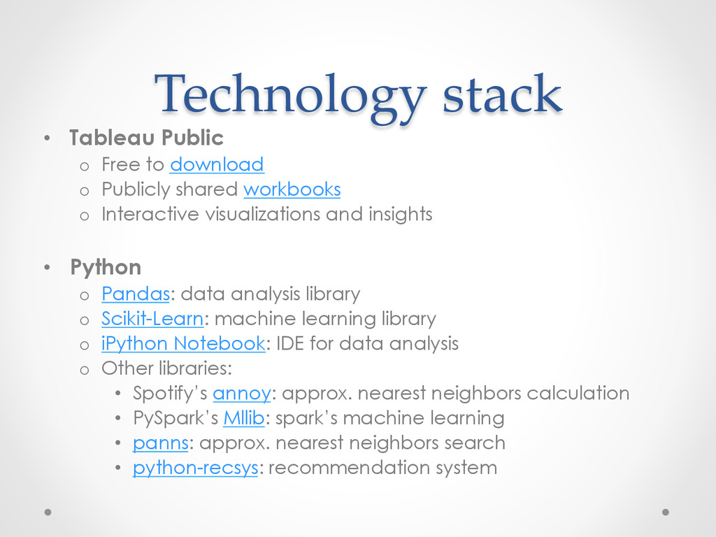 Technology stack • Tableau Public o Free to d...