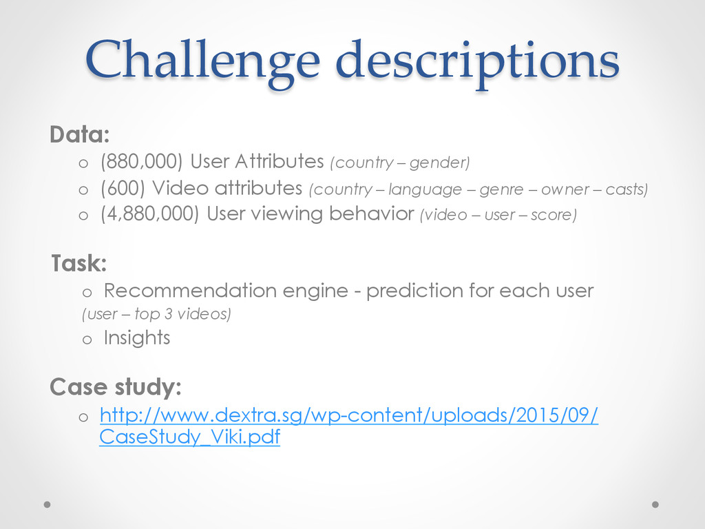 Challenge descriptions Data: o (880,000) User ...