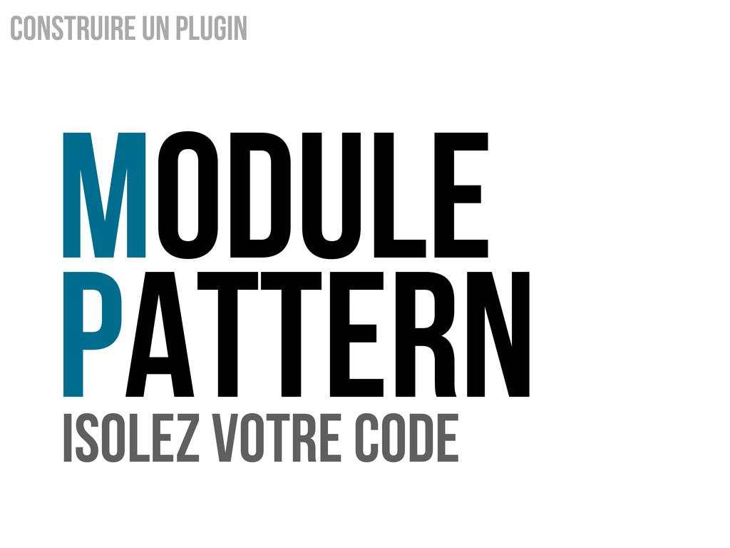 Module Pattern Construire un Plugin Isolez votr...