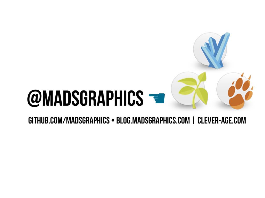@madsgraphics ☚ github.com/madsgraphics • blog....