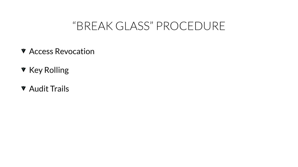 """BREAK GLASS"" PROCEDURE Access Revocation Key R..."