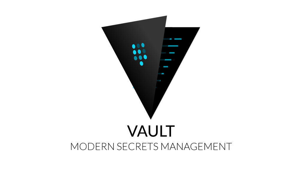 VAULT MODERN SECRETS MANAGEMENT