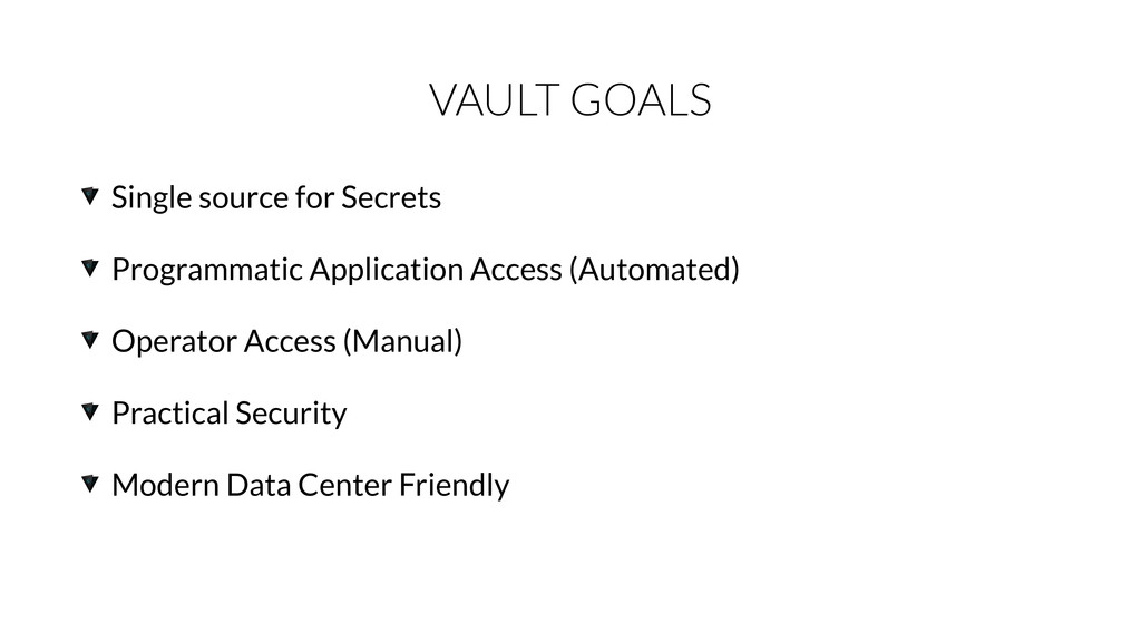 VAULT GOALS Single source for Secrets Programma...
