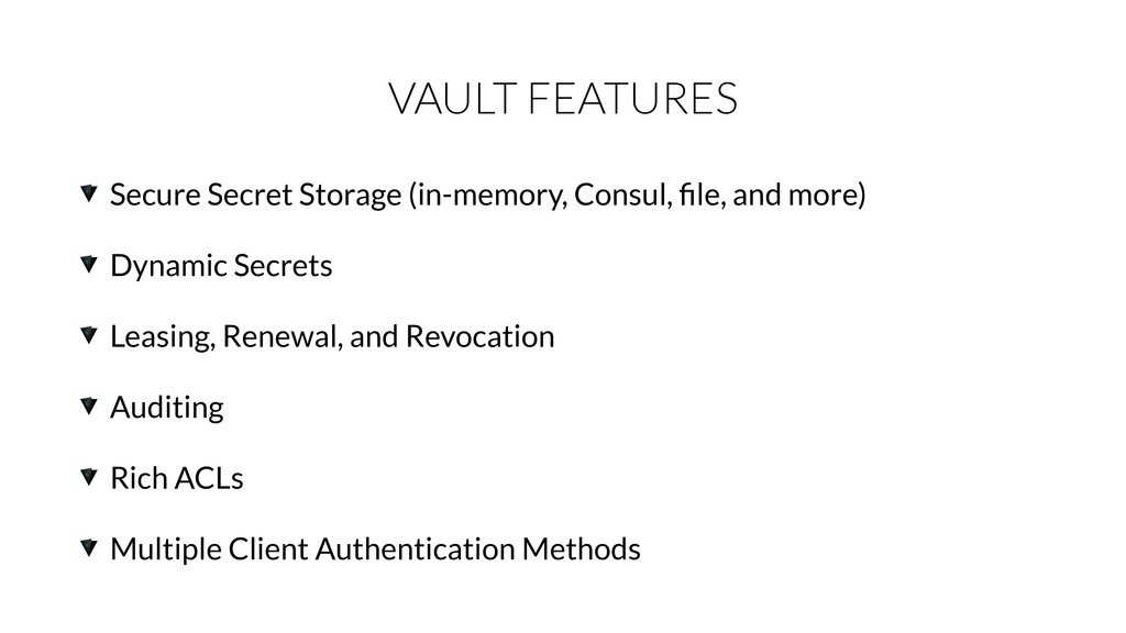 VAULT FEATURES Secure Secret Storage (in-memory...