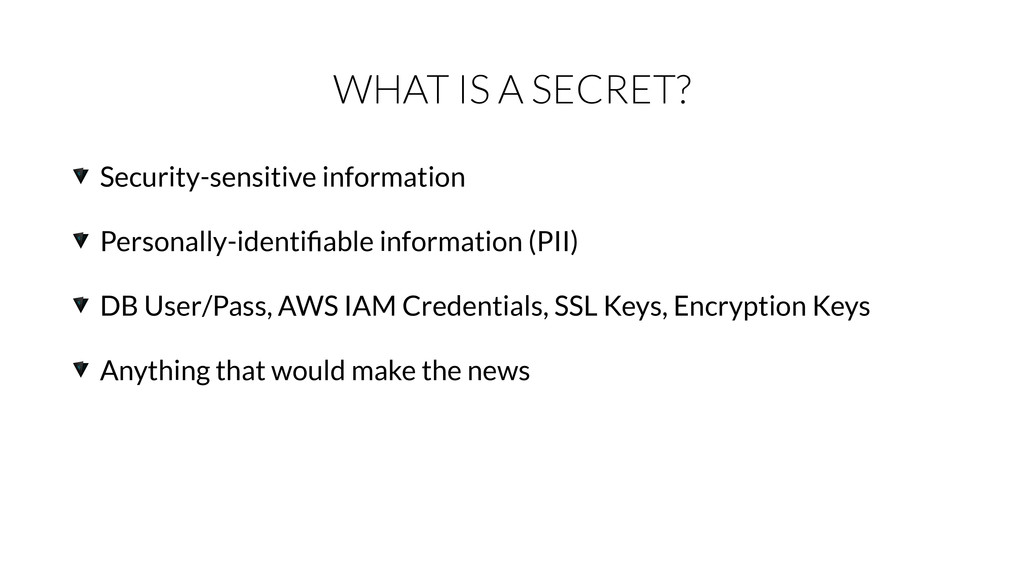 WHAT IS A SECRET? Security-sensitive informatio...