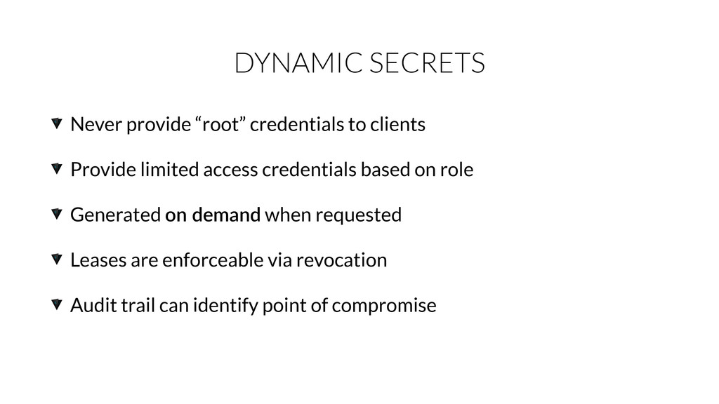 "DYNAMIC SECRETS Never provide ""root"" credential..."