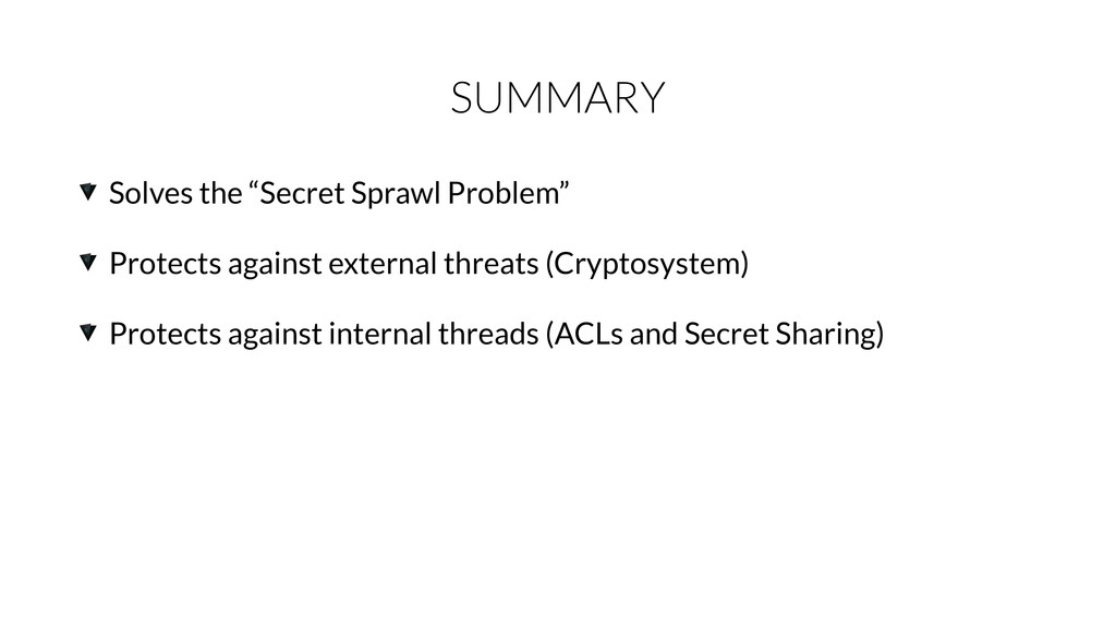 "SUMMARY Solves the ""Secret Sprawl Problem"" Prot..."