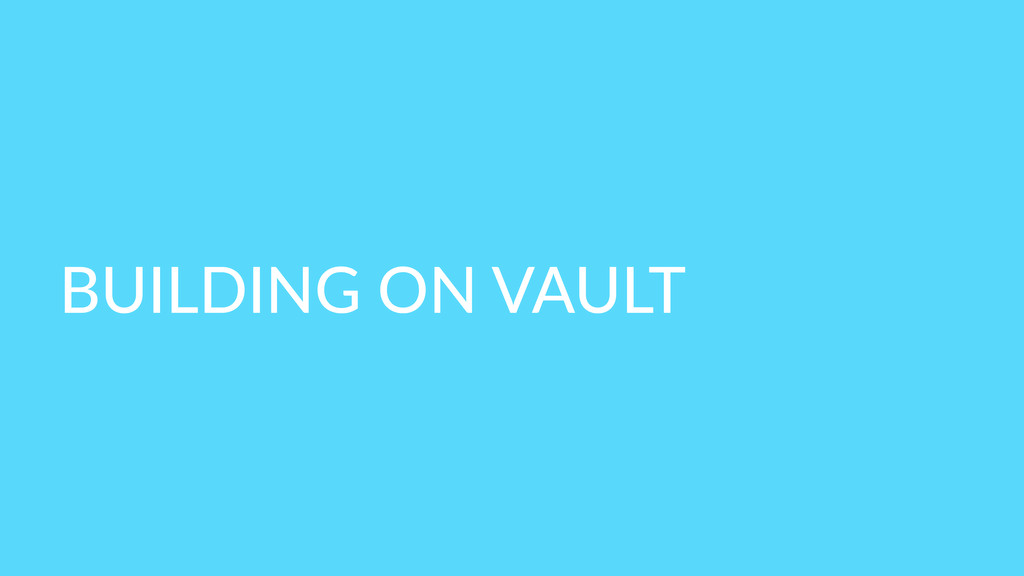 BUILDING  ON  VAULT
