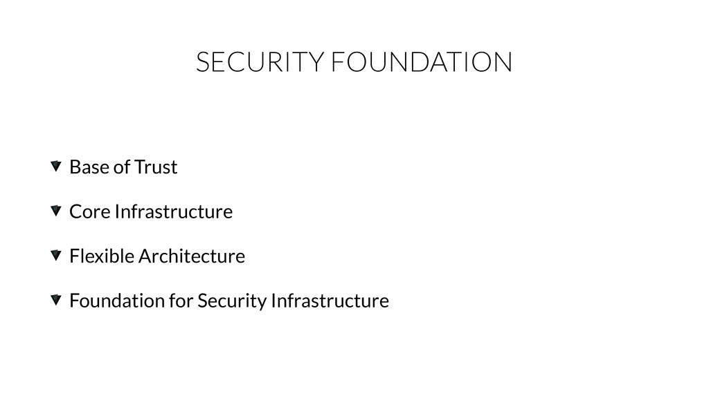 SECURITY FOUNDATION Base of Trust Core Infrastr...