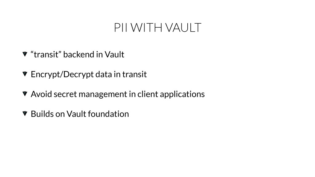 "PII WITH VAULT ""transit"" backend in Vault Encry..."