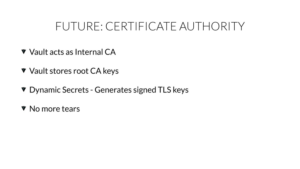 FUTURE: CERTIFICATE AUTHORITY Vault acts as Int...