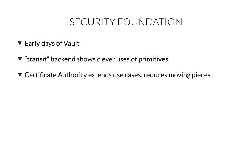 "SECURITY FOUNDATION Early days of Vault ""transi..."