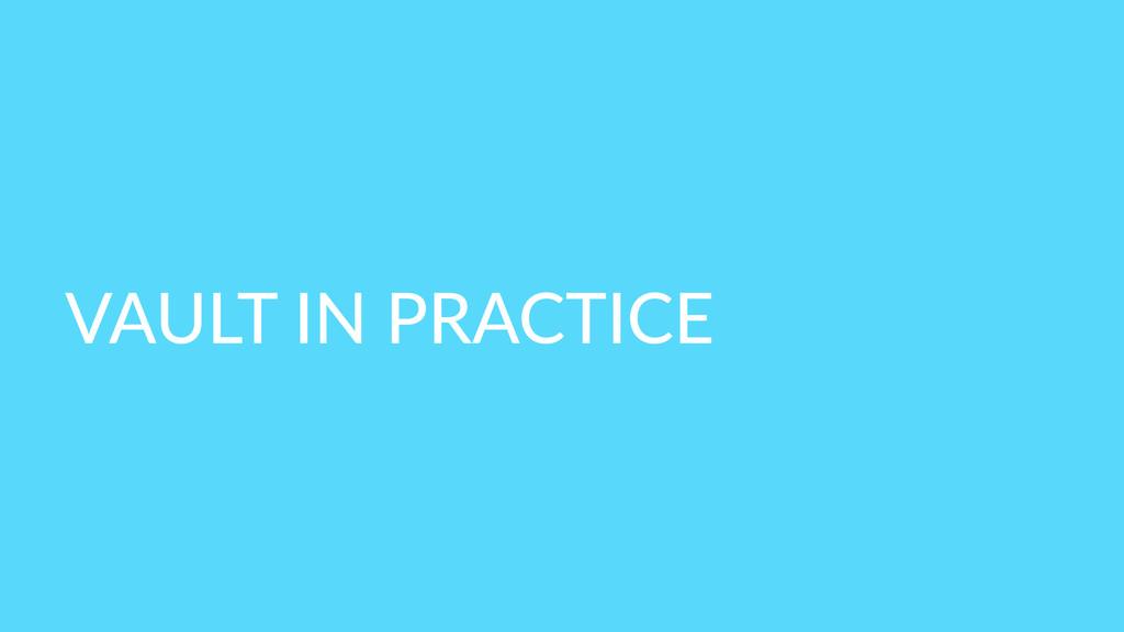 VAULT IN PRACTICE