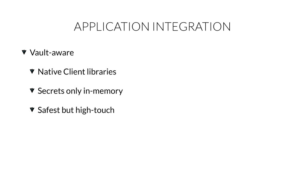 APPLICATION INTEGRATION Vault-aware Native Clie...