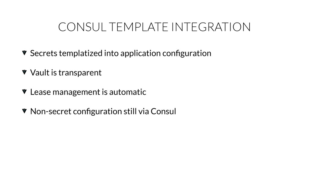 CONSUL TEMPLATE INTEGRATION Secrets templatized...