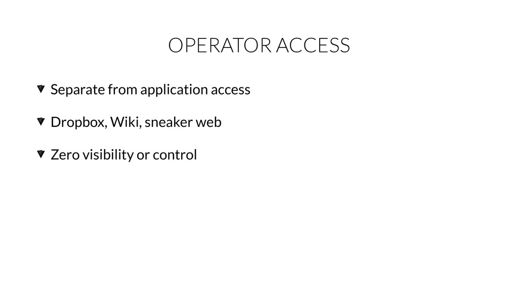 OPERATOR ACCESS Separate from application acces...