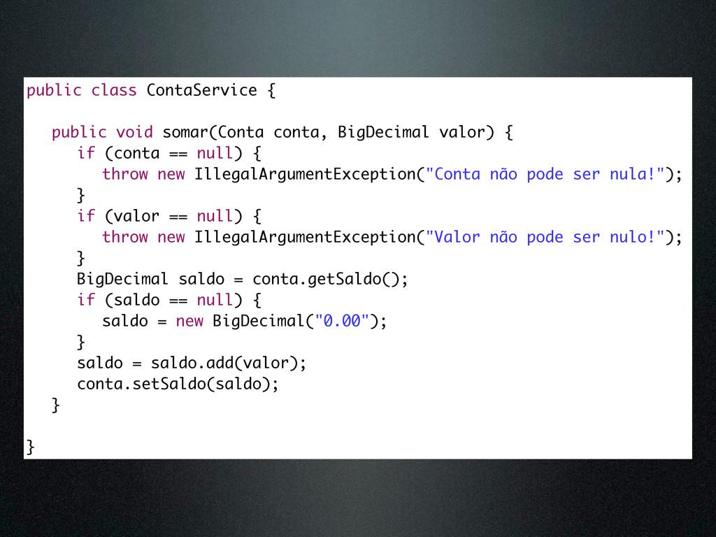 public class ContaService { public void somar(C...