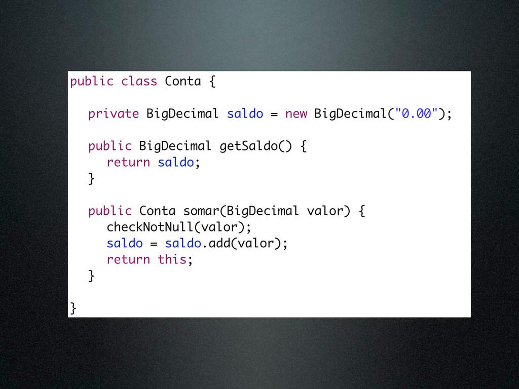 public class Conta { private BigDecimal saldo =...