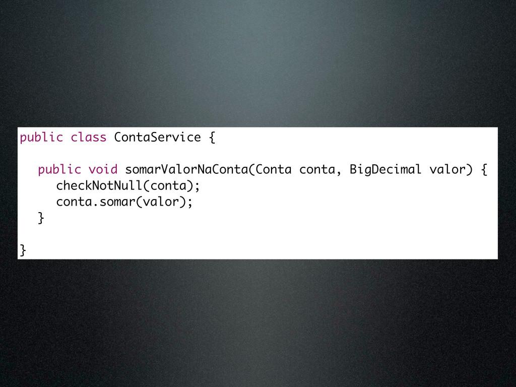 public class ContaService { public void somarVa...