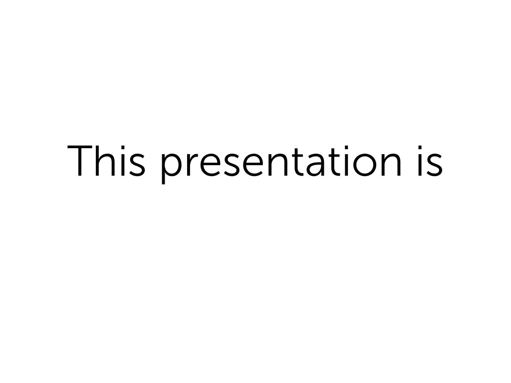This presentation is
