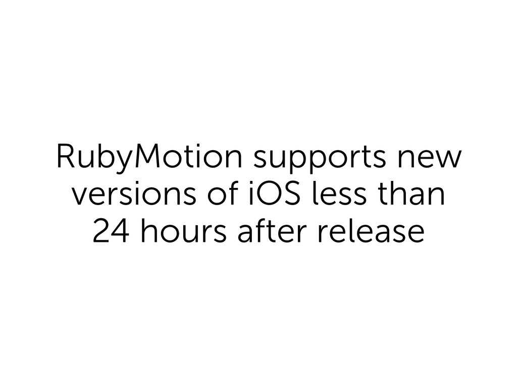 RubyMotion supports new versions of iOS less th...