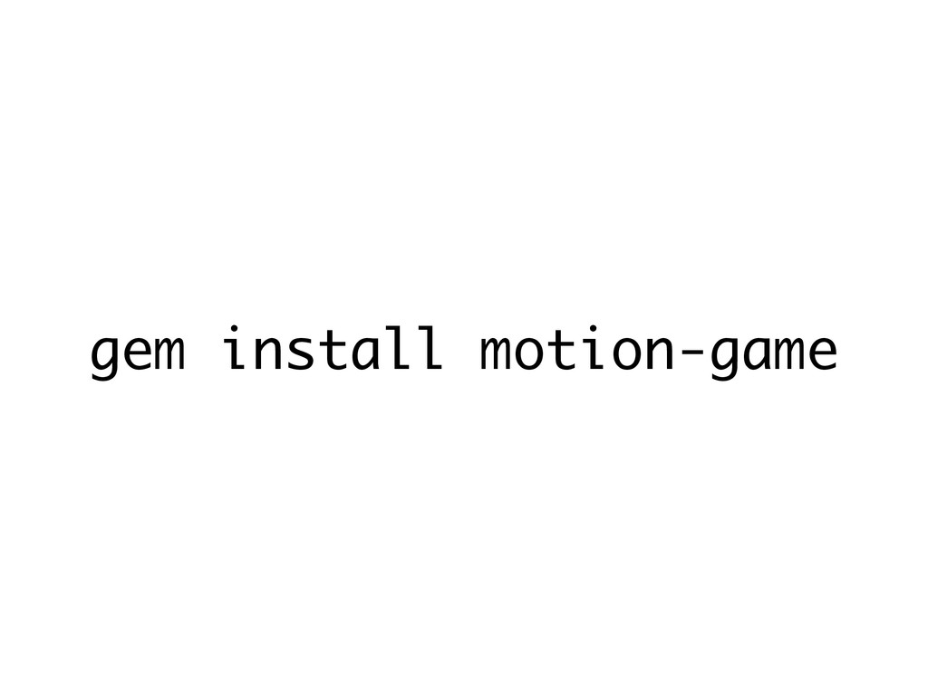 gem install motion-game