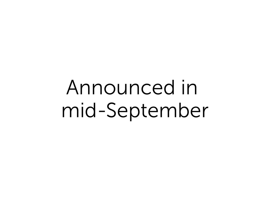 Announced in mid-September