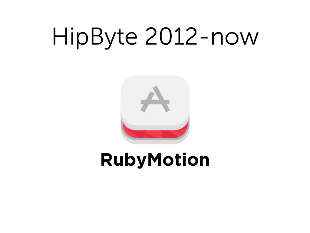 HipByte 2012-now RubyMotion