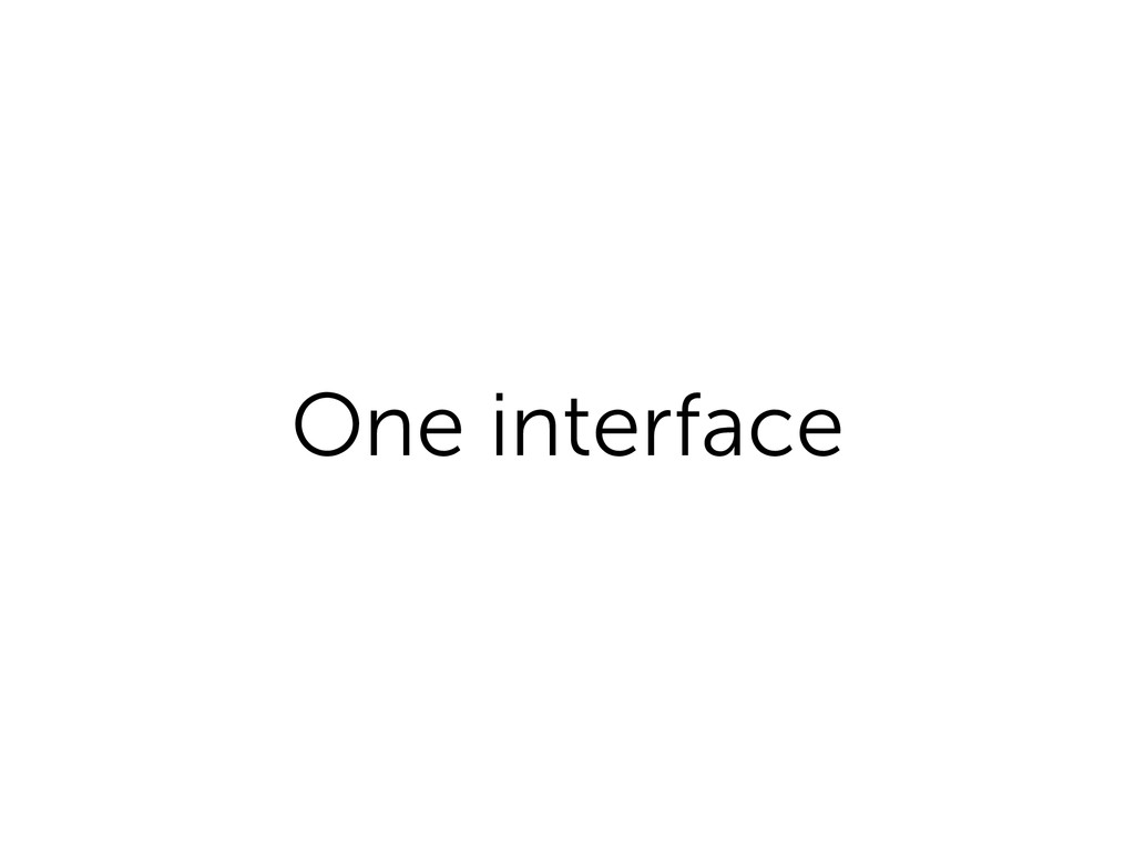 One interface