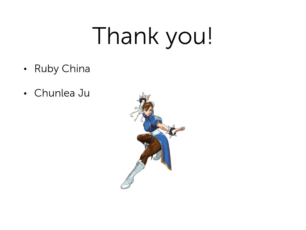 Thank you! • Ruby China • Chunlea Ju