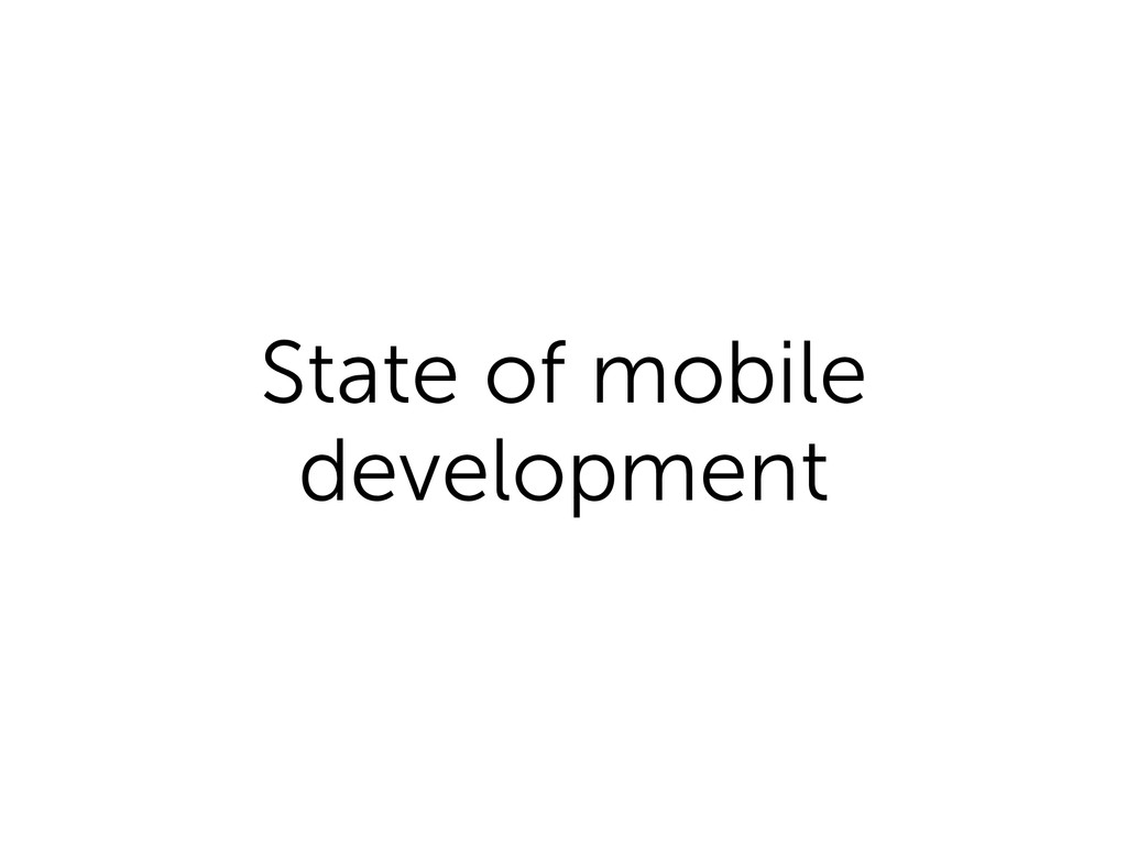 State of mobile development
