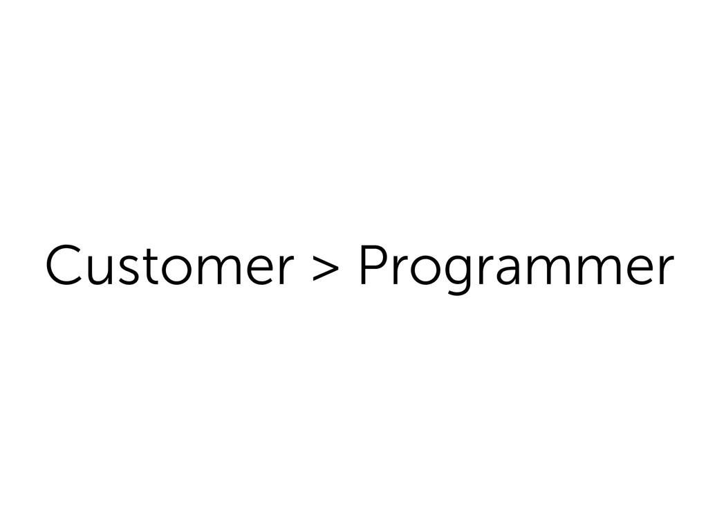 Customer > Programmer