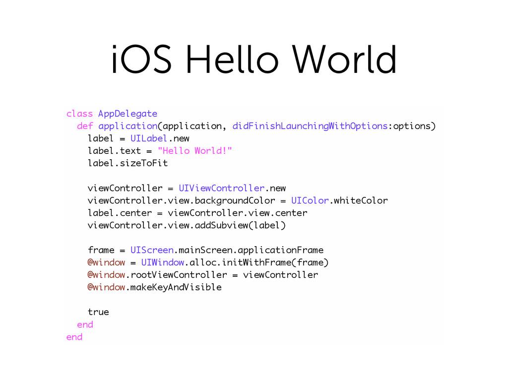 iOS Hello World class AppDelegate def applicati...