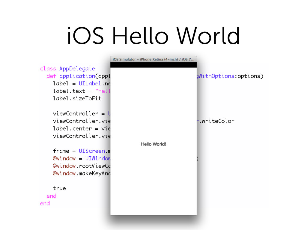 iOS Hello World class AppDelegate def applicati...