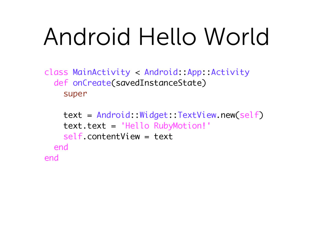 Android Hello World class MainActivity < Androi...