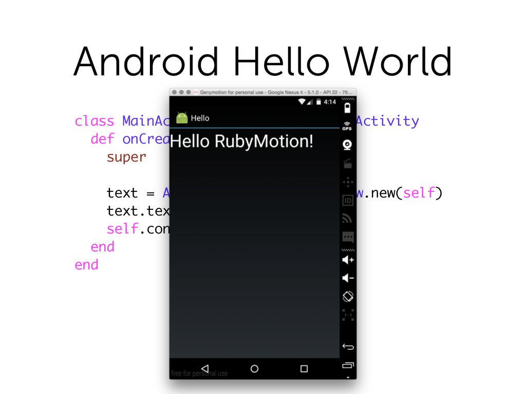 Android Hello World class MainActivity < Androi...