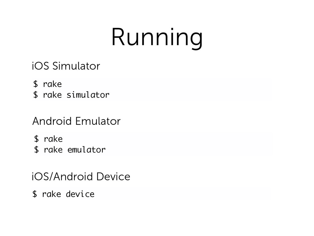 Running $ rake $ rake simulator $ rake $ rake e...