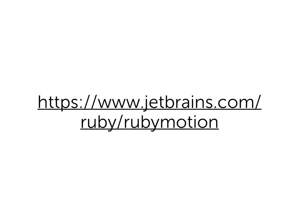 https://www.jetbrains.com/ ruby/rubymotion