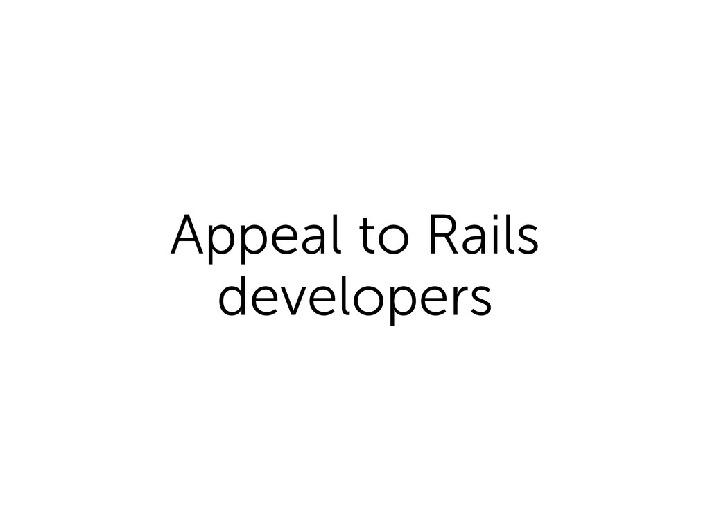 Appeal to Rails developers