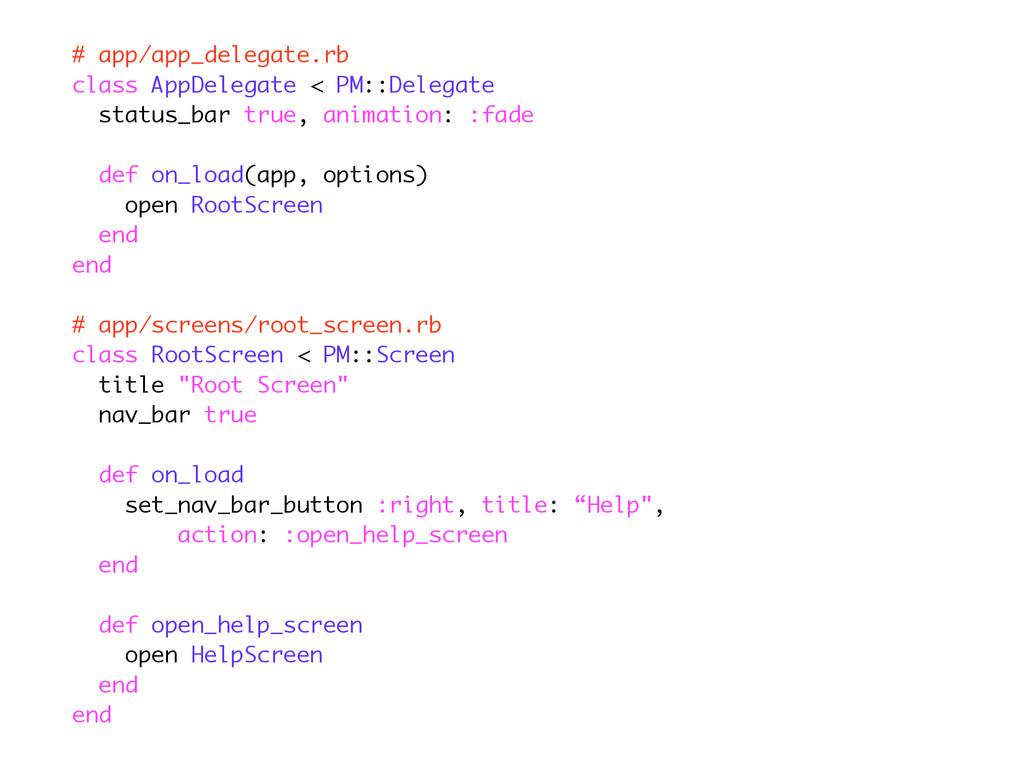 # app/app_delegate.rb class AppDelegate < PM::D...