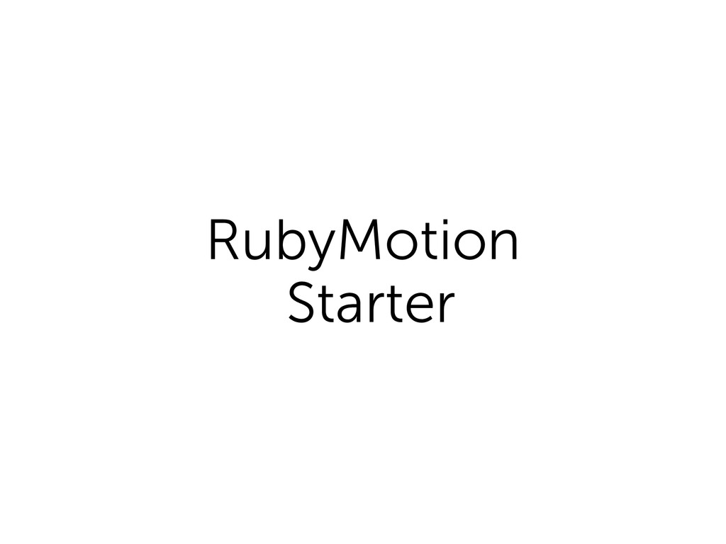 RubyMotion Starter