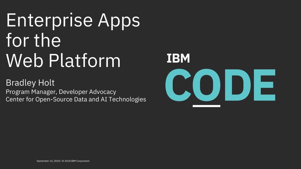 Enterprise Apps for the Web Platform Bradley Ho...