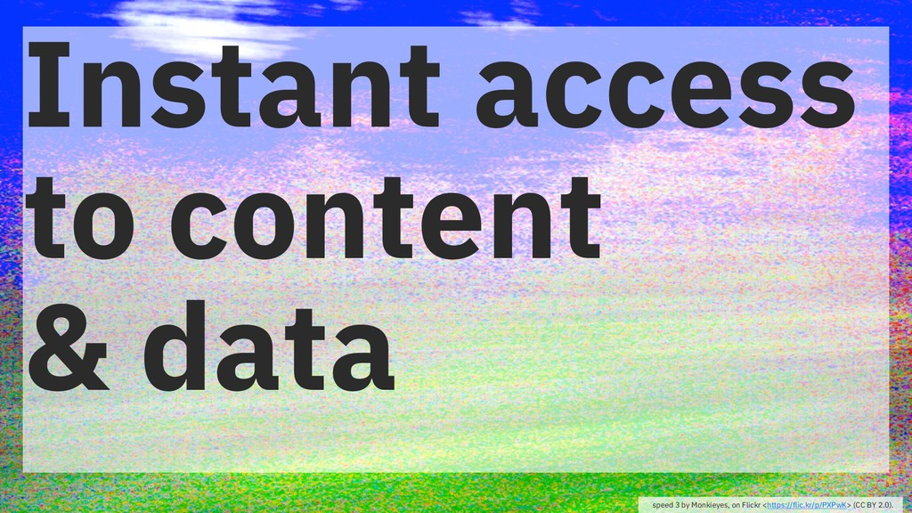 Instant access to content & data speed 3 by Mon...