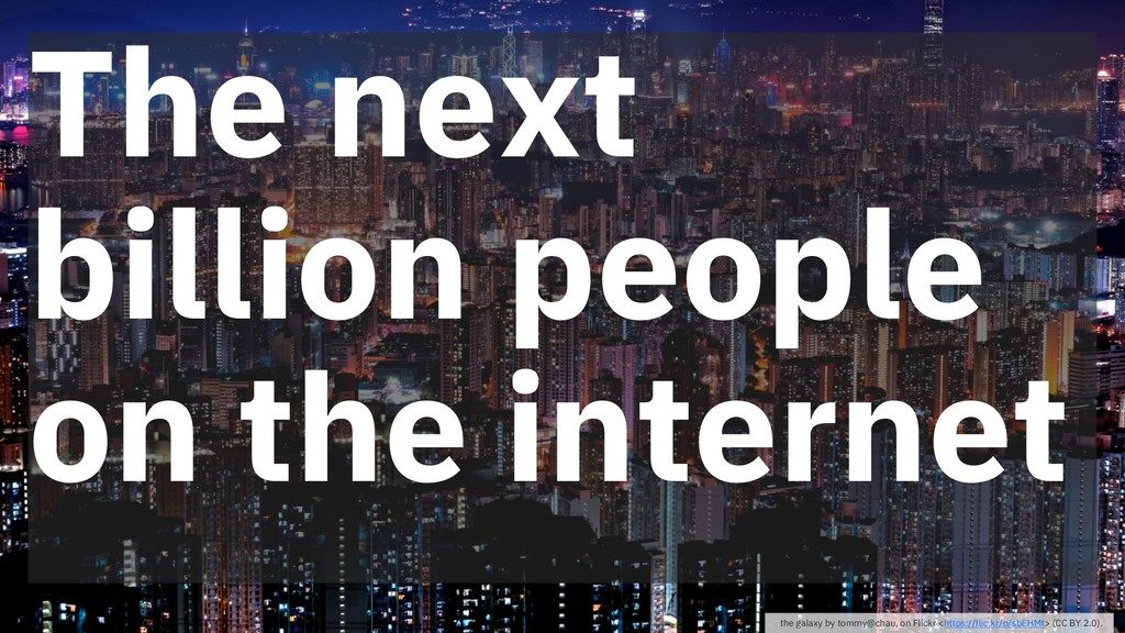 The next billion people on the internet the gal...