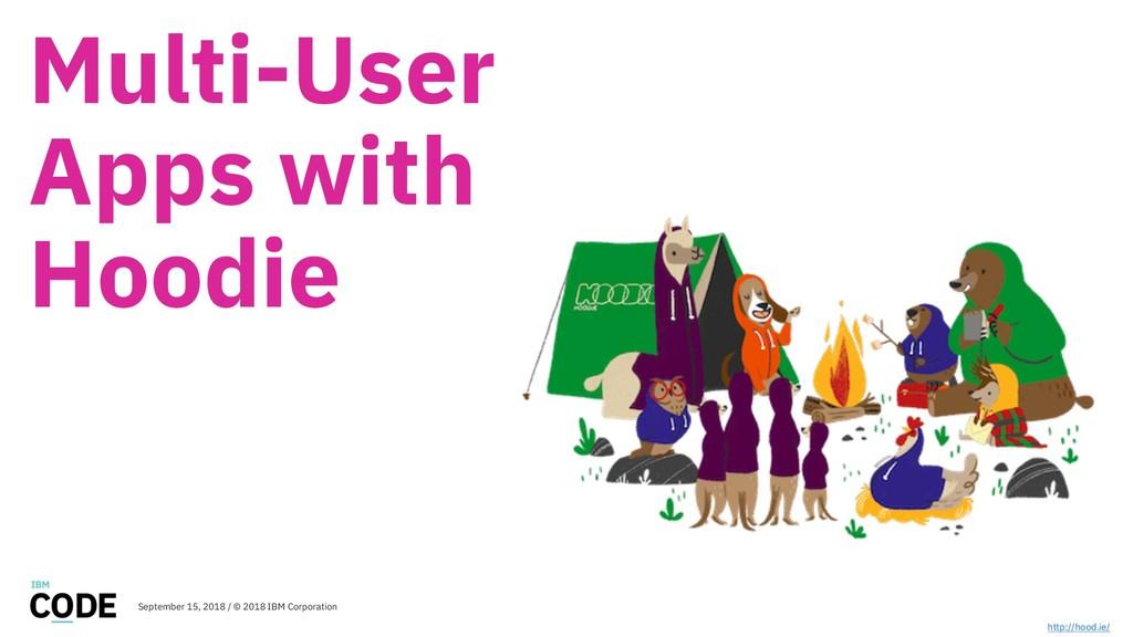 Multi-User Apps with Hoodie http://hood.ie/ Sep...