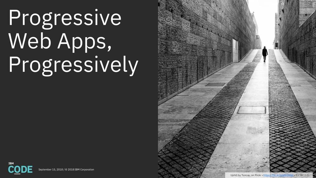 Progressive Web Apps, Progressively September 1...